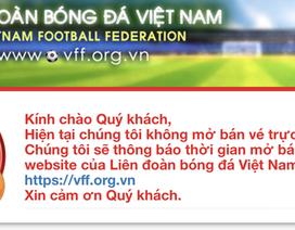 """Đội tuyển Việt Nam vào bán kết, trang chủ Liên đoàn bóng đá bất ngờ """"bị sập"""""""