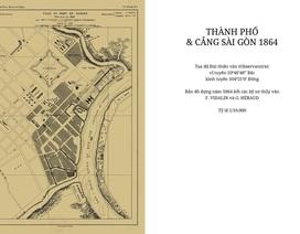 Sự thay đổi của TPHCM trong 320 năm qua những tấm bản đồ cổ