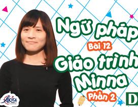 Học tiếng Nhật: Tổng hợp kiến thức ngữ pháp bài 12 Giáo trình Minna no Nihongo (P2)