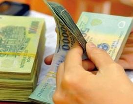 Dự thảo Nghị định tăng lương cơ sở lên 1.490.000 đồng/tháng từ 1/7/2019