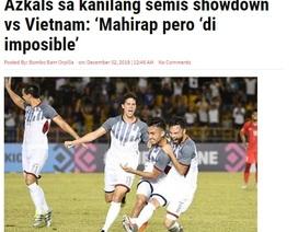 """Báo Philippines: """"Rất khó để đánh bại đội tuyển Việt Nam"""""""