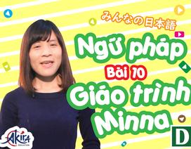 Học tiếng Nhật: Tổng hợp kiến thức ngữ pháp bài 10 giáo trình Minna no Nihongo