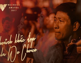 Gala WeChoice Awards 2017 và những niềm cảm hứng được tôn vinh!
