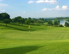"""Đầu tư, kinh doanh sân golf sắp được đưa vào """"hàng rào khuôn khổ"""""""