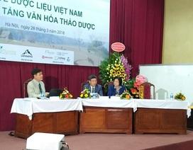Phát triển kinh tế dược liệu Việt Nam dựa trên nền tảng văn hóa thảo dược