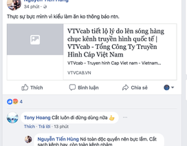 Nhiều khách hàng sử dụng VTVcab ngớ người khi hàng loạt kênh yêu thích bị thay thế