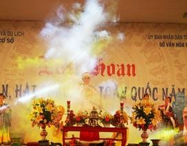 Khai mạc Liên hoan hát Văn, hát Chầu văn 2018