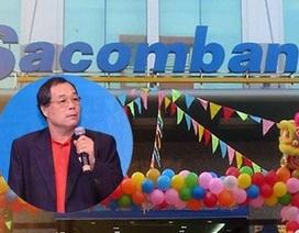 Phát mại tài sản Trầm Bê, Sacombank cho trả chậm gần 8.300 tỷ đồng trong… 7 năm