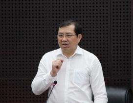 """Chủ tịch Đà Nẵng: """"Bị thanh tra nhiều nên làm gì cũng kỹ, gây đình trệ công việc"""""""