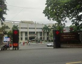 Lãnh đạo bệnh viện Hòa Bình lên tiếng vụ 5 bác sỹ, điều dưỡng viên bị khởi tố