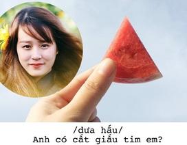 """Màn """"thả thính"""" siêu dễ thương bằng... hoa quả của 9x TP. HCM"""