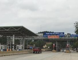 """""""Xóa sổ"""" 1 trạm thu phí trên cao tốc Bắc Giang - Lạng Sơn"""