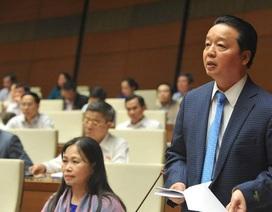 Bộ trưởng Trần Hồng Hà: Đang thanh tra tất cả dự án đất vàng