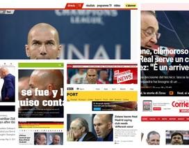 Báo chí thế giới nói gì về quyết định từ chức gây sốc của HLV Zidane?