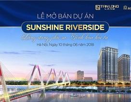 Mở bán Sunshine Riverside – Dự án bàn giao sớm tại Tây Hồ Tây