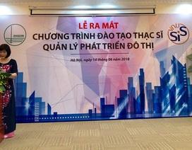 Ra mắt Chương trình đào tạo Thạc sĩ Quản lí phát triển đô thị