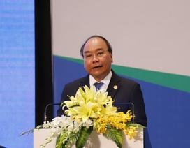 Thủ tướng: Việt Nam kiên quyết không đánh đổi môi trường lấy phát triển kinh tế