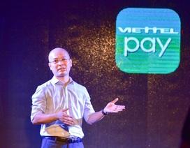 Viettel ra mắt ứng dụng chuyển tiền và thanh toán ViettelPay