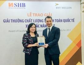 8 năm liên tiếp SHB được vinh danh ngân hàng có dịch vụ thanh toán quốc tế xuất sắc