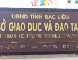 Nghi vấn điểm thi ở Bạc Liêu: Chủ tịch UBND tỉnh chỉ đạo Sở Giáo dục báo cáo