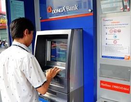 """DongA Bank chỉ tạm ứng 50% cho khách bị """"bốc hơi"""" 85 triệu đồng"""