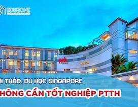 Hội thảo Du học Singapore: Lấy bằng Đại học khi chưa tốt nghiệp THPT