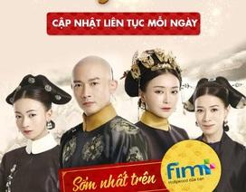 """FIM+ là đơn vị đầu tiên có bản quyền phát sóng online bom tấn """" Diên Hy Công Lược"""" từ ngày 23/8/2018"""