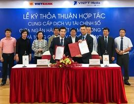 Vietbank và VNPT-Media hợp tác cung cấp dịch vụ tài chính số