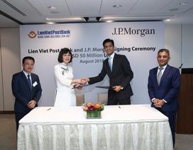 LienVietPostBank vay 50 triệu USD từ Ngân hàng JPMorgan Chase