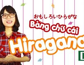 Học tiếng Nhật: Tự học bảng chữ cái Hiragana chỉ trong 10 phút