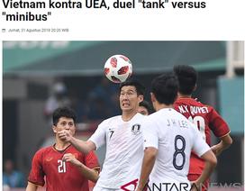 """Báo Indonesia gọi Việt Nam là """"xe tăng"""", còn UAE là """"xe bus mini"""""""