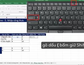 """Học tin học Excel: Cách nhập công thức """"chuẩn chỉnh"""""""