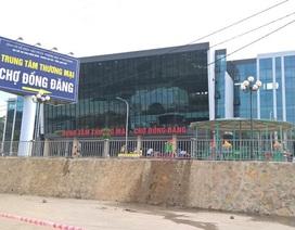 Vụ khiếu nại của tiểu thương chợ Đồng Đăng: Sắp có kết quả thanh tra