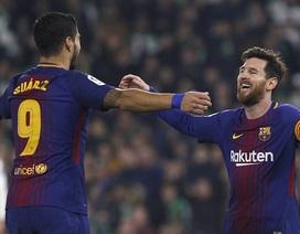Betis 0-5 Barcelona: Messi, Suarez cùng lập cú đúp