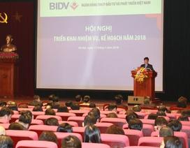 BIDV hoàn thành vượt trội kế hoạch kinh doanh 2017,  tạo tiền đề vững chắc cho năm 2018