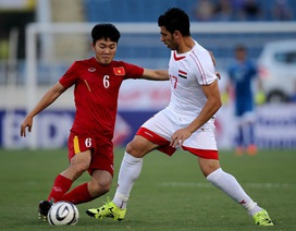 U23 Việt Nam - U23 Syria: Chủ quan là nguy to
