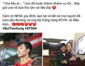 """Rời Asian Cup, trung vệ Bùi Tiến Dũng hẹn """"Xuân này về bán thịt lợn với mẹ"""""""