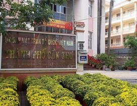 Chủ tịch MTTQ Việt Nam TP.Cần Thơ bị kỷ luật cảnh cáo