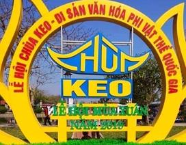 Khai mạc Lễ hội Xuân chùa Keo năm 2019