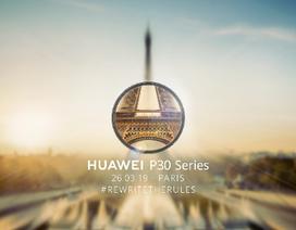 Huawei xác nhận ra mắt dòng P30 tại Pháp ngày 26/3 tới