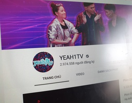 Youtube chấm dứt hợp đồng đối tác với Yeah1, vì sao?