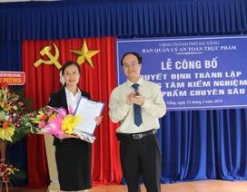 Đà Nẵng có Trung tâm kiểm nghiệm thực phẩm chuyên sâu
