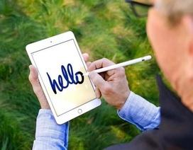 Ra mắt iPad mini phiên bản mới có cấu hình mạnh mẽ hơn, hỗ trợ Apple Pencil