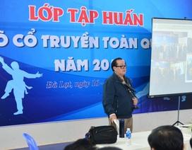 Liên đoàn Võ thuật cổ truyền Việt Nam: Chuẩn bị tốt để đảm bảo nhiệm vụ phát triển