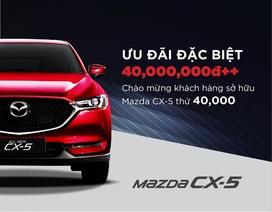 Doanh số hơn 40.000 xe, Mazda CX-5 ưu đãi đặc biệt