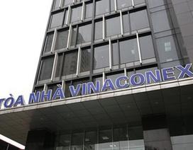 Toà bác khiếu nại, HĐQT và Ban Kiểm soát của Vinaconex vẫn dừng hoạt động
