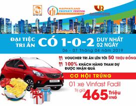 Hai Phat Land Property Festival: Cơ hội trúng xe Vinfast Fadil