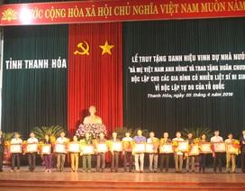 """Truy tặng danh hiệu  """"Bà mẹ Việt Nam Anh hùng"""" và trao tặng Huân chương cho gia đình có nhiều liệt sĩ"""