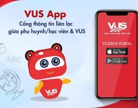VUS ra mắt cổng thông tin liên lạc với phụ huynh và học viên