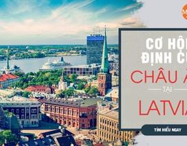 Cơ hội sinh sống, làm việc & hưởng quyền lợi Châu Âu tại Latvia